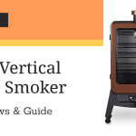Top 7 Best Vertical Pellet Smoker for 2021 – Reviews and Guide