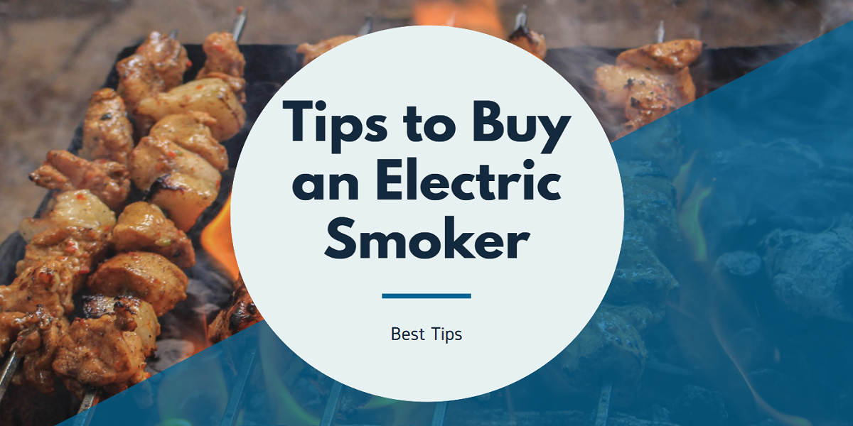Tips to Buy an Electric Smoker